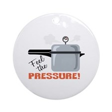 Feel The Pressure Ornament (Round)