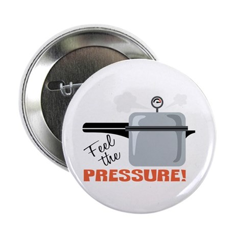 """Feel The Pressure 2.25"""" Button (100 pack)"""