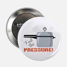 """Feel The Pressure 2.25"""" Button"""