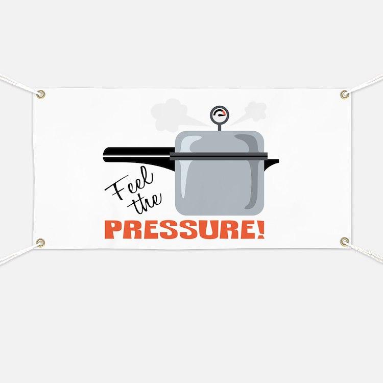 Feel The Pressure Banner