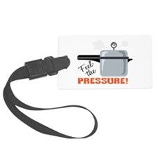 Feel The Pressure Luggage Tag
