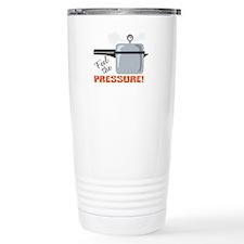 Feel The Pressure Travel Mug