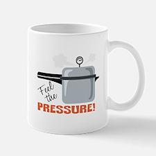 Feel The Pressure Mugs