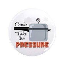 """Cooks Take The Pressure 3.5"""" Button (100 pack)"""