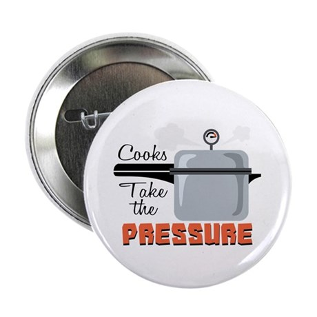 "Cooks Take The Pressure 2.25"" Button (10 pack)"