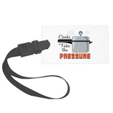 Cooks Take The Pressure Luggage Tag