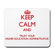 Keep Calm and trust your Higher Education Administ