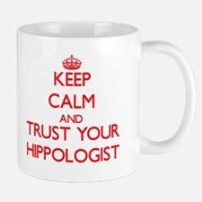 Keep Calm and trust your Hippologist Mugs