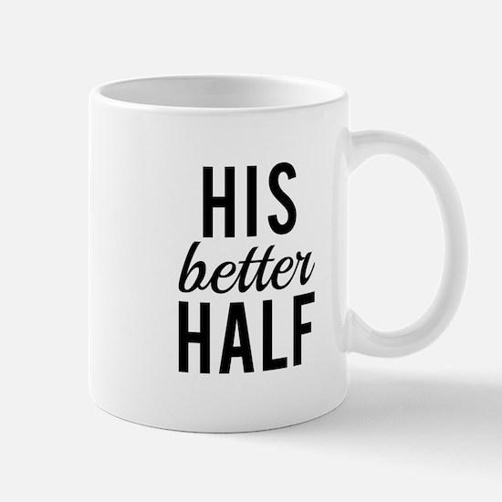 his better half, word art, text design Mugs