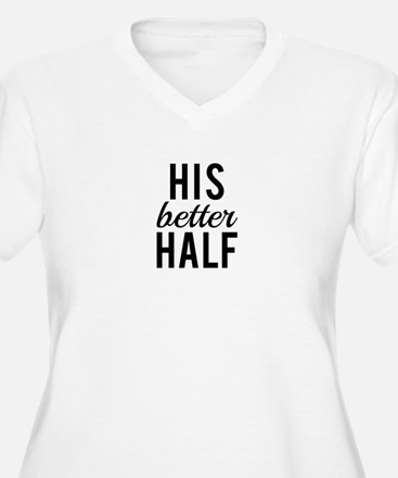 his better half, word art, text design Plus Size T