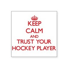 Keep Calm and trust your Hockey Player Sticker