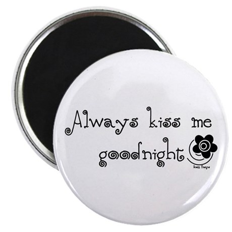 "Always Kiss Me Goodnight 2.25"" Magnet (10 pack)"