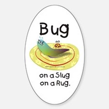 Bug on a Slug on a Rug Oval Decal