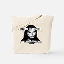 ...A quart a minute. Tote Bag