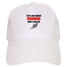 If Its Not About Running Dont Ask Me Baseball Baseball Cap