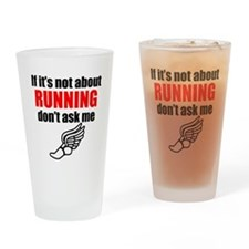 If Its Not About Running Dont Ask Me Drinking Glas