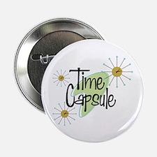 "Time Capsule 2.25"" Button"