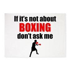 If Its Not About Boxing Dont Ask Me 5'x7'Area Rug