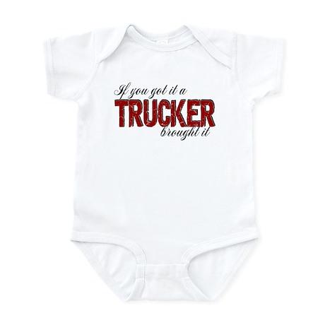 If You Got It, a Trucker Brought I Infant Bodysuit