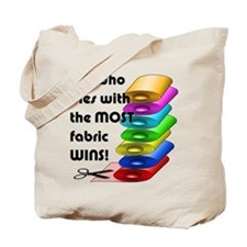 She who dies with the most fabric wins! Tote Bag