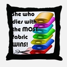 She who dies with the most fabric wins! Throw Pill