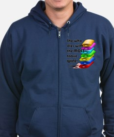 She who dies with the most fabric wins! Zip Hoodie