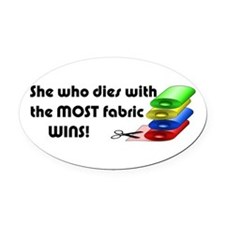 She who dies with the most fabric wins! Oval Car M
