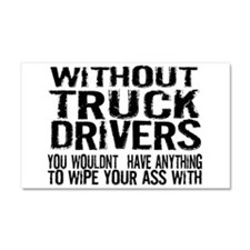 Without Truck Drivers Car Magnet 20 x 12