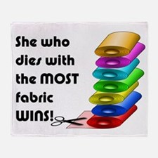 She who dies with the most fabric wins! Throw Blan