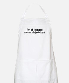 I'm of teenage mutant ninja descent BBQ Apron