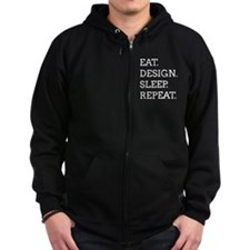 EAT, DESIGN, SLEEP, REPEAT -- Zip Hoodie