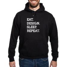 EAT, DESIGN, SLEEP, REPEAT -- Hoodie