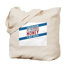 Corporations are not people & money is no Tote Bag