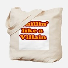 Chillin' like a Villain Tote Bag