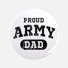 """Proud Army Dad 3.5"""" Button"""