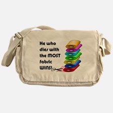 He who dies with the most fabric win Messenger Bag