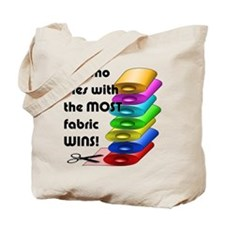 He who dies with the most fabric wins! Tote Bag