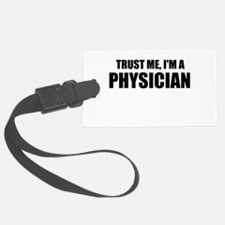 Trust Me, Im A Physician Luggage Tag