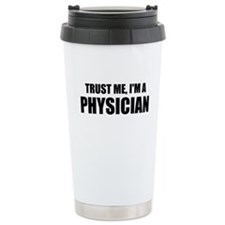 Trust Me, Im A Physician Travel Mug