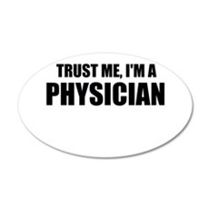 Trust Me, Im A Physician Wall Decal