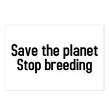 Cute Save the planet stop breeding Postcards (Package of 8)
