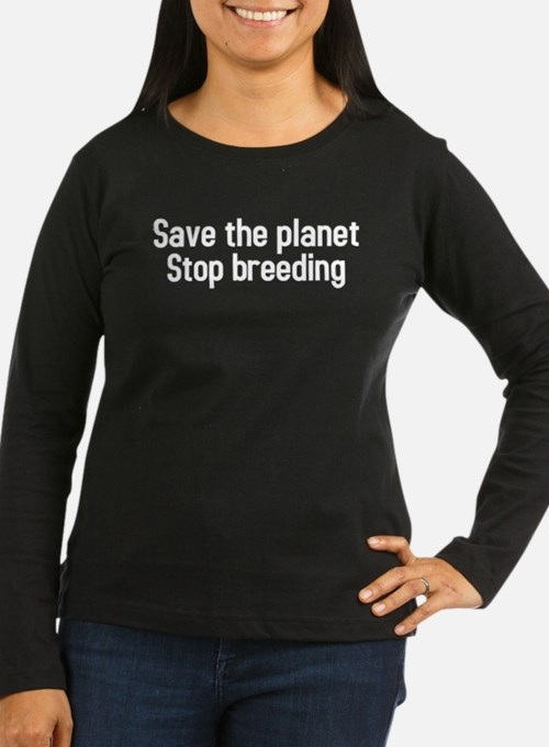Cute Save the planet stop breeding T-Shirt