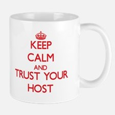 Keep Calm and trust your Host Mugs