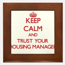 Keep Calm and trust your Housing Manager Framed Ti