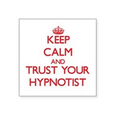 Keep Calm and trust your Hypnotist Sticker