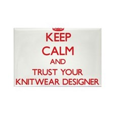 Keep Calm and trust your Knitwear Designer Magnets