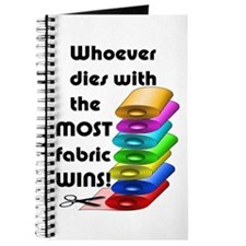 Whoever dies with the most fabric wins! Journal
