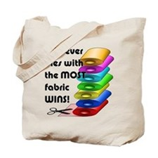 Whoever dies with the most fabric wins! Tote Bag