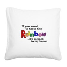 If you want to taste the Rainbow Square Canvas Pil