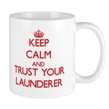 Keep Calm and trust your Launderer Mugs